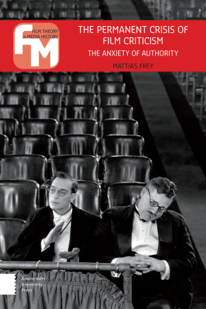 The Permanent Crisis Of Film Criticism Amsterdam University Press