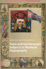 Trans and Genderqueer Subjects in Medieval Hagiography