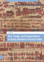 Art, Trade, and Imperialism in Early Modern French India