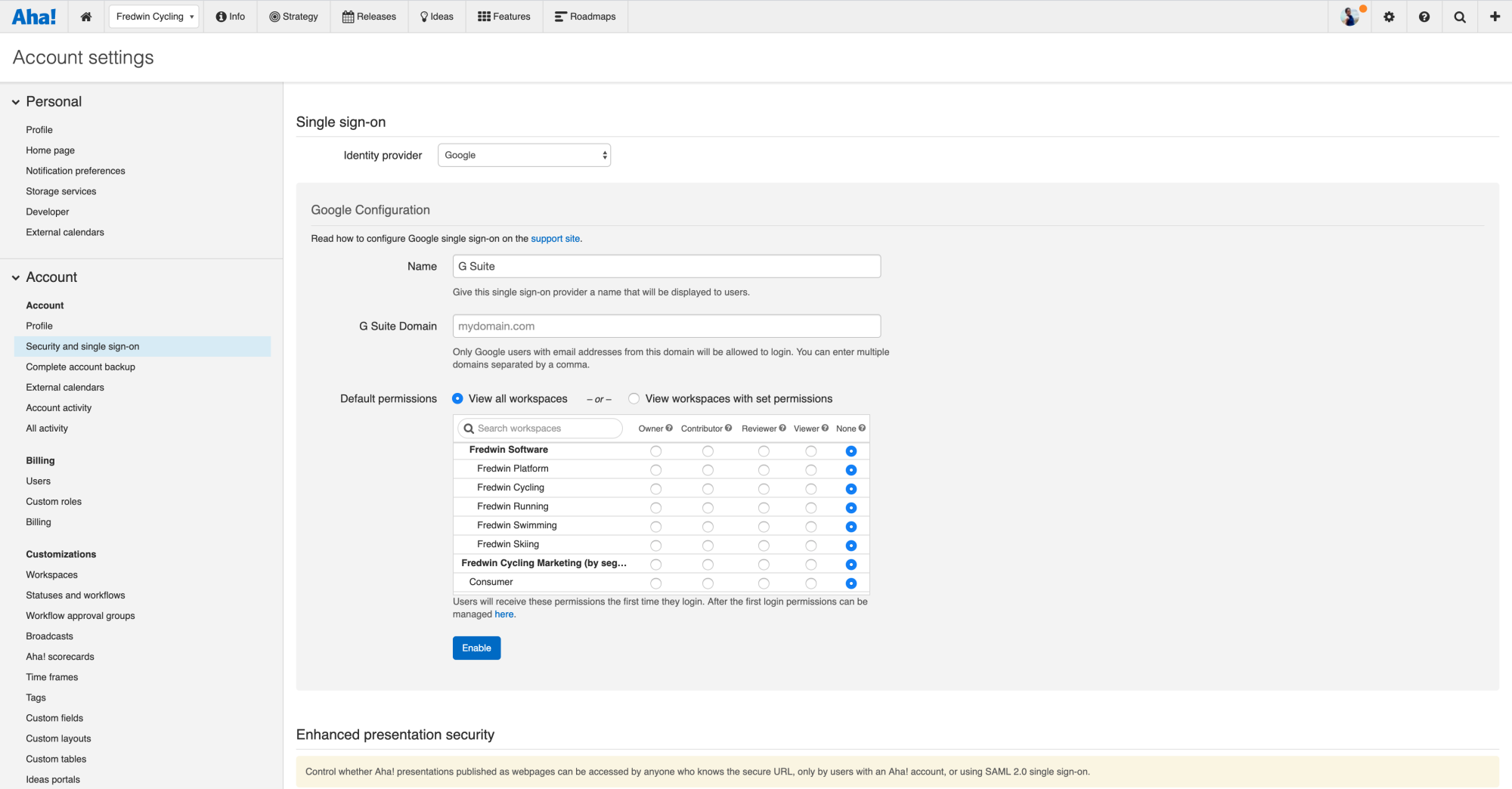 Configure single sign-on with Google Workspace in your Aha! account settings.