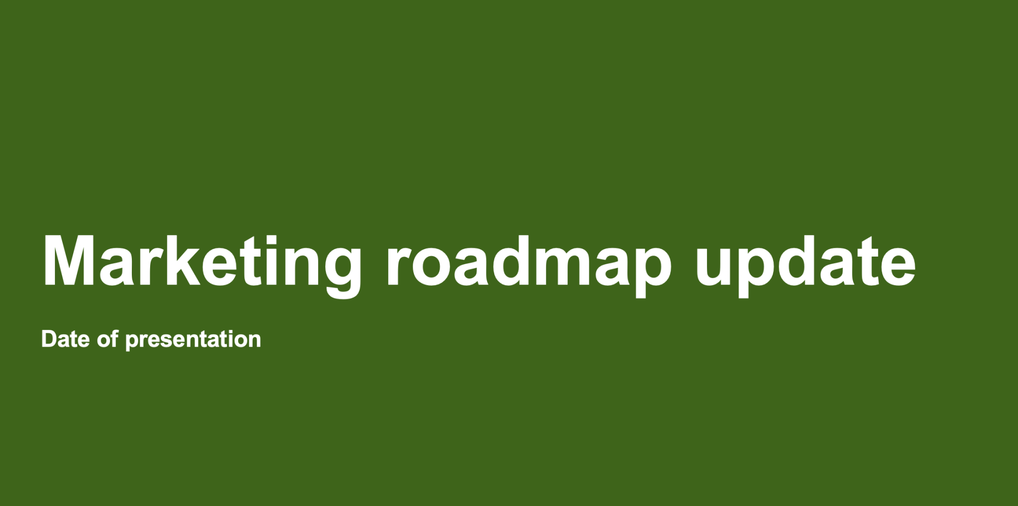 Marketing roadmap update