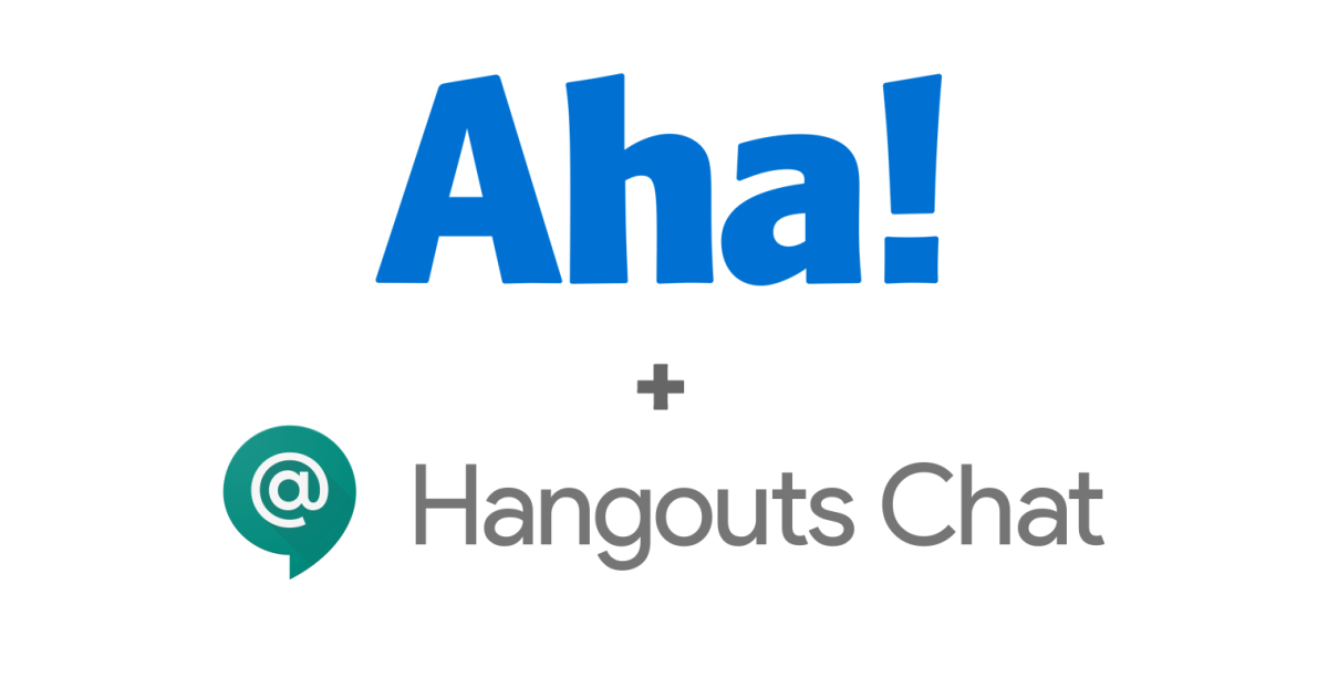 Just Launched! — Aha! + Google Hangouts Chat Integration