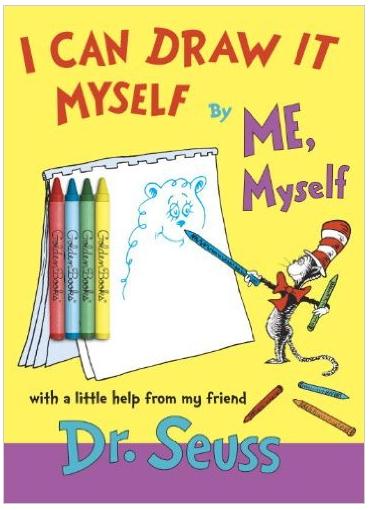 I Can Draw It Myself, By Me, Myself  - $3.81