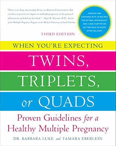 When You're Expecting Twins, Triplets, or Quads: Proven Guidelines for a Healthy Multiple Pregnancy - $16.23