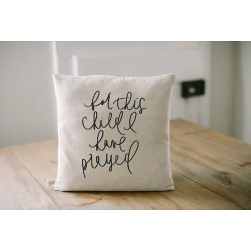 Pillow -  For This Child I Have Prayed - $33.00