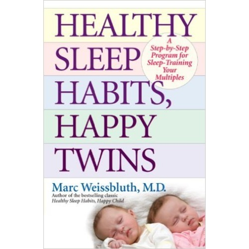 Healthy Sleep Habits, Happy Twins: A Step-by-Step Program for Sleep-Training Your Multiples - $10.91