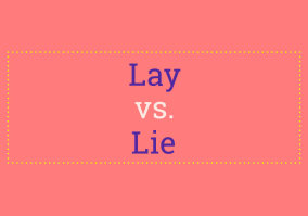 "How To Use ""Lay"" vs. ""Lie"""