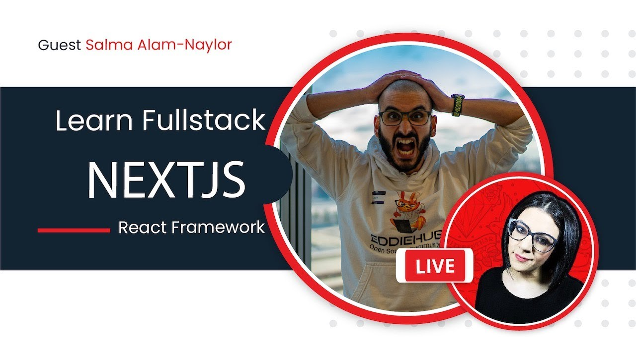 """A Youtube thumbnail featuring a silly photo of Eddie and Salma's avatar with red circular borders around them, with the words """"Learn Fullstack NextJS React Framework"""""""