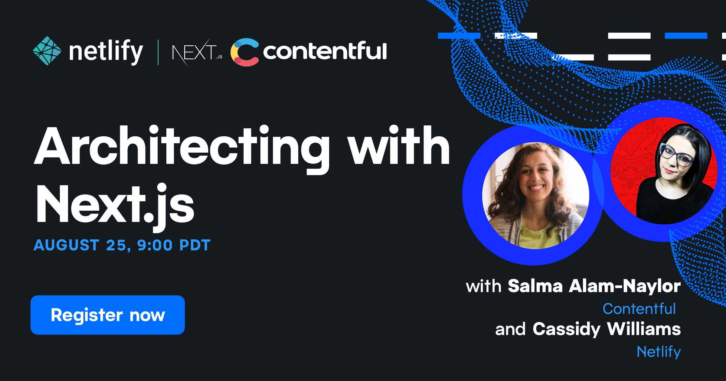"""A thumbnail of Salma Alam-Naylor and Cassidy Williams with the title """"Architecting with Next.js"""" and the Netlify, Next.js and Contentful logos."""