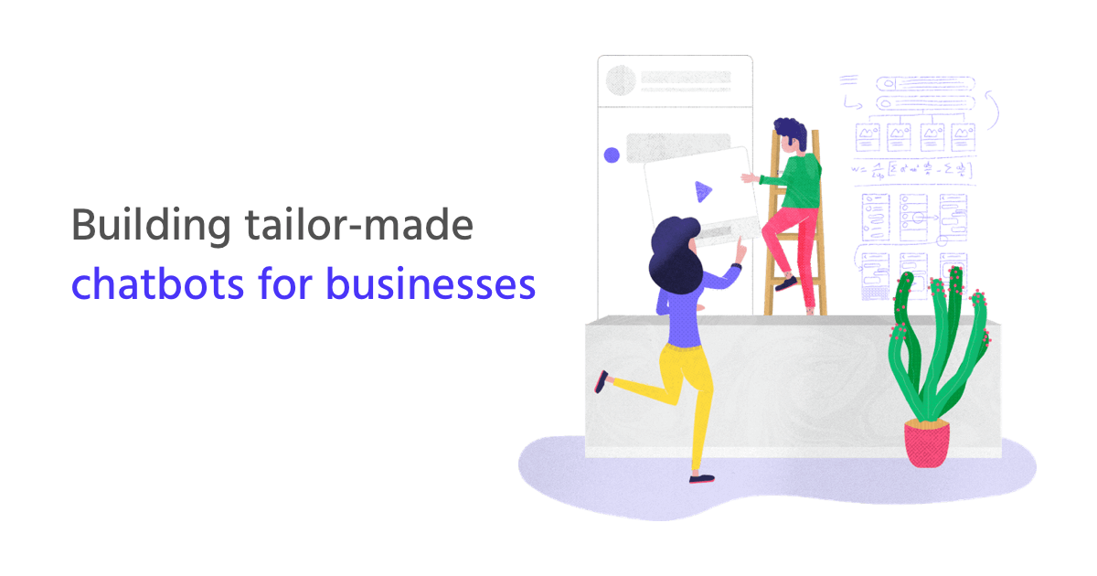 Building tailor-made chatbots for businesses