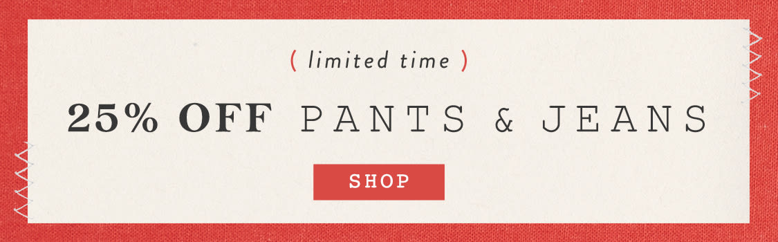 Shop 20% off pants and jeans