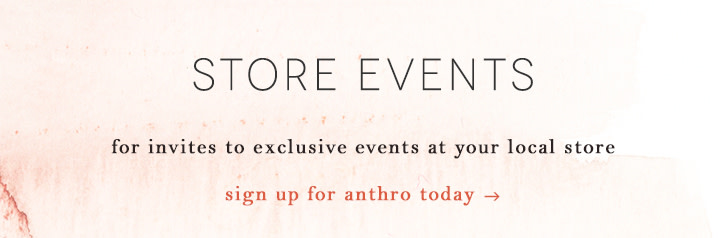 sign up for anthro today