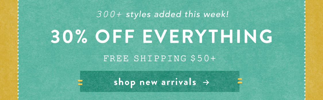 30% off everything, plus free standard shipping on orders over $50