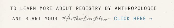 Wedding registry ideas planning anthropologie learn more about registry by anthropologie junglespirit Gallery