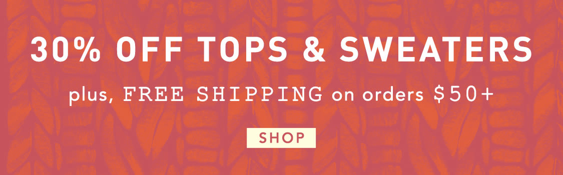 Shop 30% off tops and sweaters