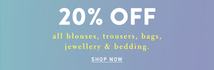 3b89f8054 20% off promo selected classes (bedding, jewellery, bags, blouses)