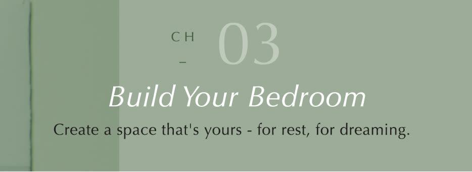 Build Your Bedroom