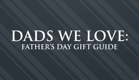 A Father's Day Gift Guide for Every Type of Dad