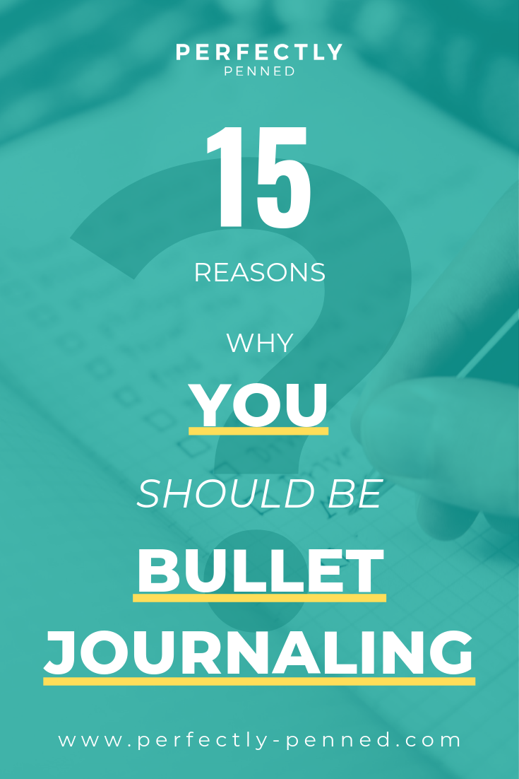 15-reasons-why-you-should-be-bullet-journaling