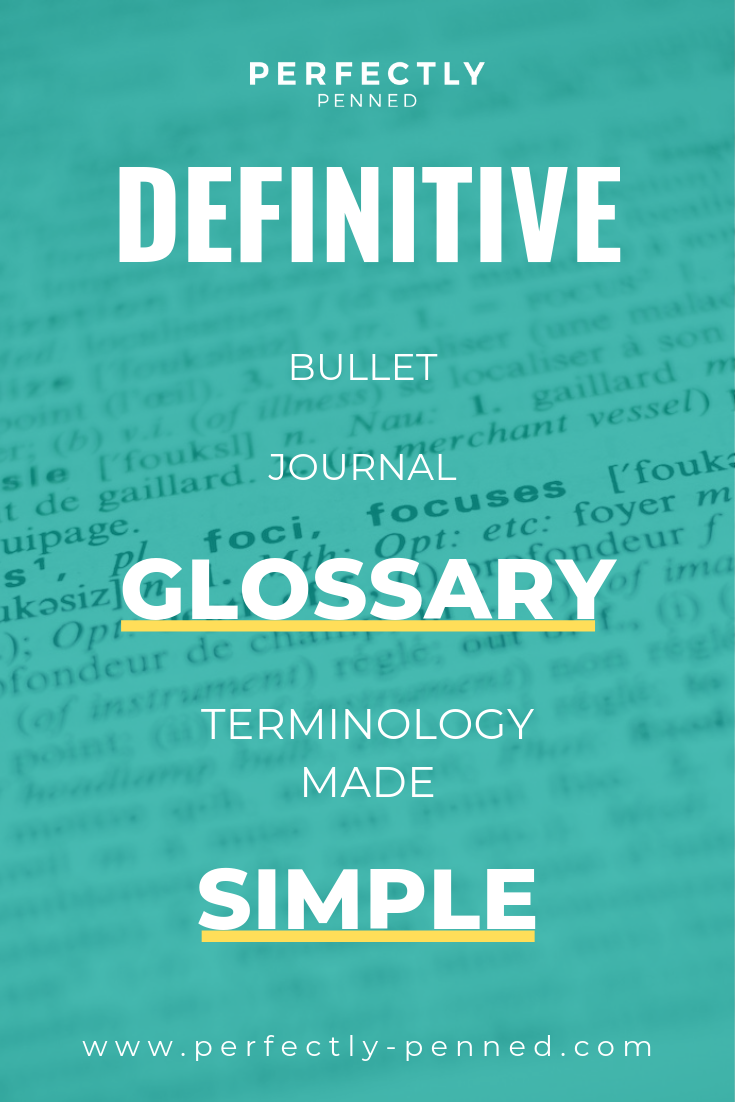 your-definitive-bullet-journal-glossary-terminology-made-simple