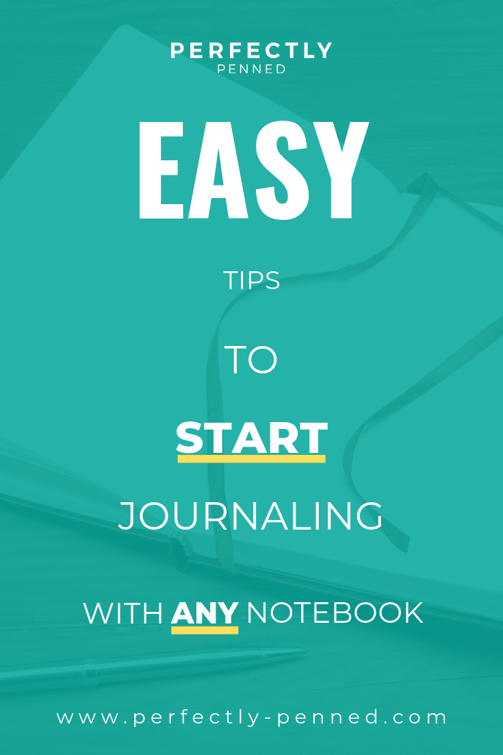 Easy Tips to Start Journaling with Any Notebook