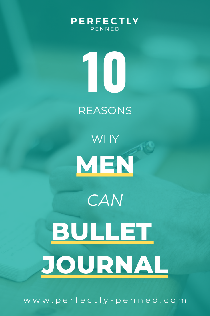10-reasons-why-men-can-bullet-journal