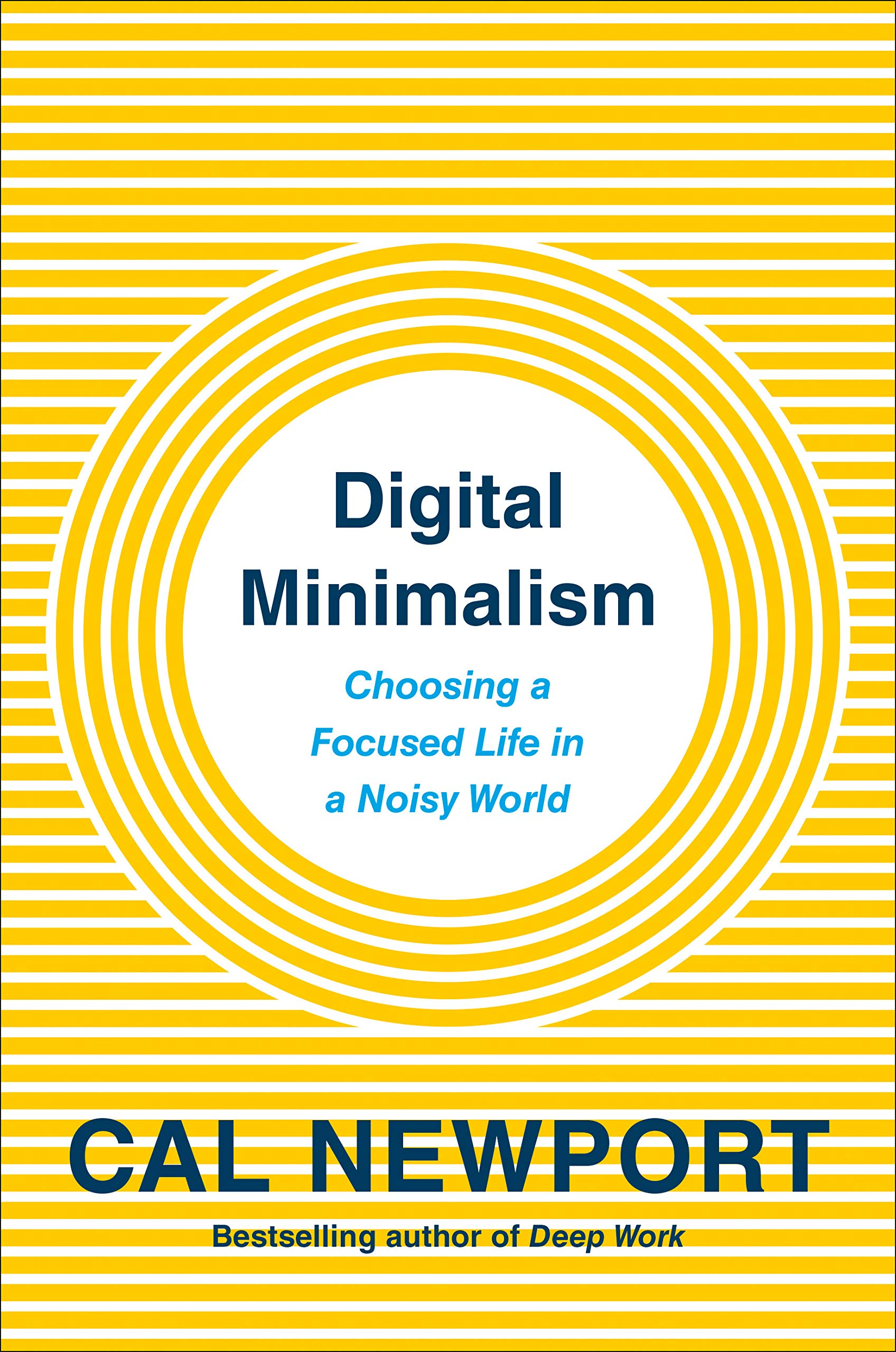digital-minimalism-choosing-a-focused-life-in-a-noisy-world-by-cal-newport