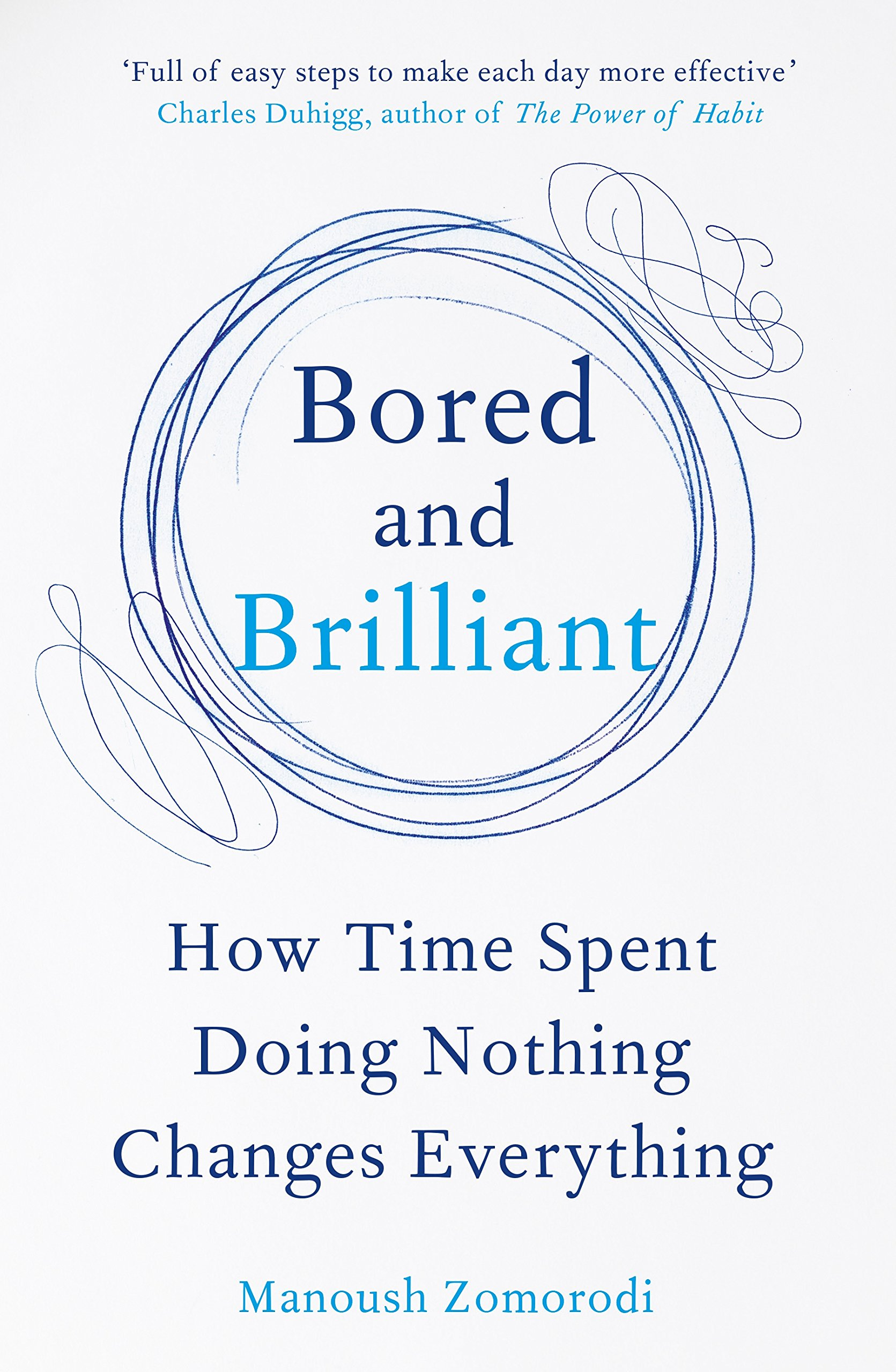 bored-and-brilliant-how-spacing-out-can-unlock-your-most-productive-and-creative-self-by-manoush-zomorodi