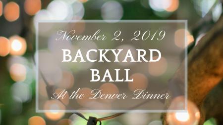 Backyard Ball at the Denver Dinner