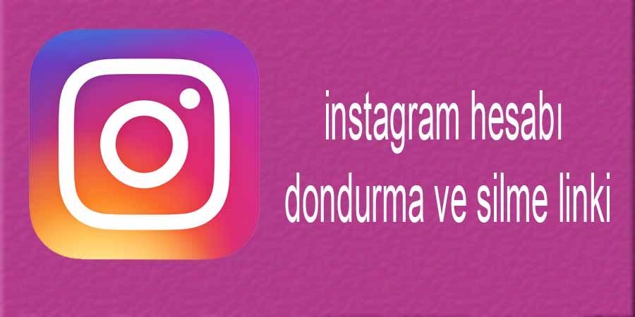 instagram hesabı dondurma ve silme linki