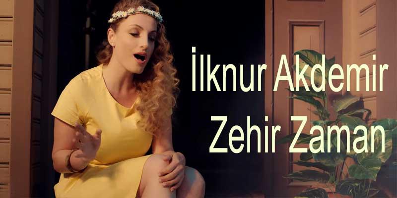 İlknur Akdemir - Zehir Zaman | Şarkı Sözleri?fit=thumb&w=418&h=152&q=80