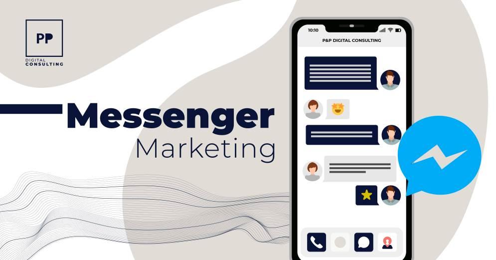 Messenger Marketing: Mejor Opción Para Acercarte A Tus