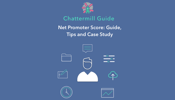 Chattermill Guide: Net Promoter Score: Guide, Tips and Case Study