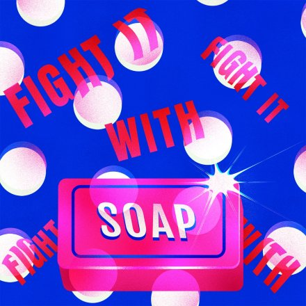 Fight with Soap