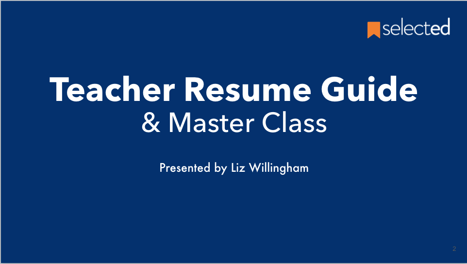 selected  teacher resume guide and master class