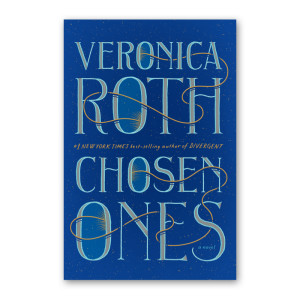 """Chosen Ones"" by Veronica Roth"