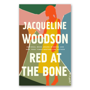 """""""Red at the Bone"""" by Jacqueline Woodson"""