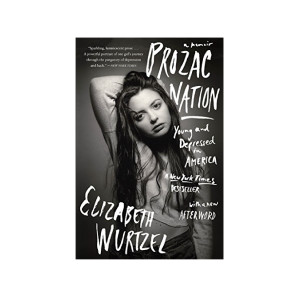 """Prozac Nation"" by Elizabeth Wurtzel"