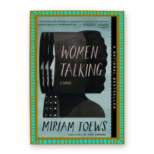 """Women Talking"" by Miriam Toews"