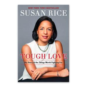 """Tough Love"" by Susan Rice"