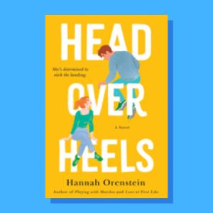"""""""Head Over Heels"""" by Hannah Orenstein"""