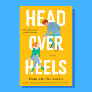 """Head Over Heels"" by Hannah Orenstein"