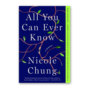 """All You Can Ever Know"" by Nicole Chung"