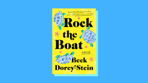 """""""Rock the Boat"""" by Beck Dorey-Stein"""