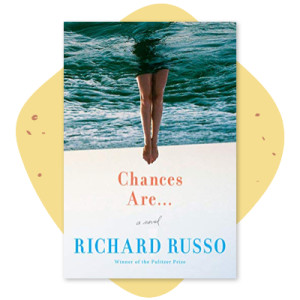 """Chances Are"" by Richard Russo"