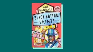 """Black Bottom Saints"" by Alice Randall"