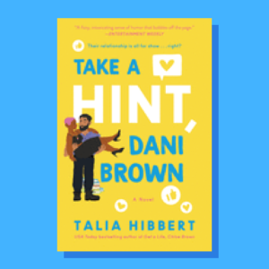 """Take A Hint, Dani Brown"" by Talia Hibbert"