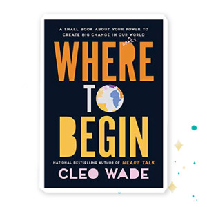 """Where to Begin"" by Cleo Wade"