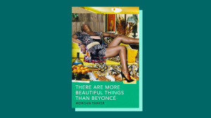 """There are More Beautiful Things than Beyoncé"" by Morgan Parker"
