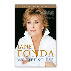 """My Life So Far"" by Jane Fonda"
